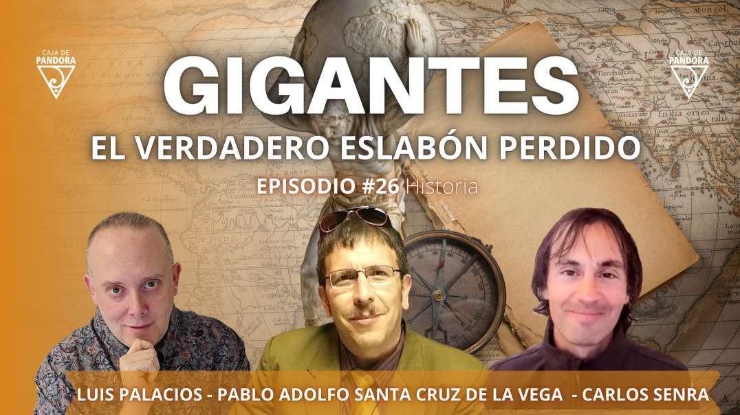 GIGANTES - El verdadero eslabón perdido con Pablo Adolfo Santa Cruz de la Vega, Carlos & Luis