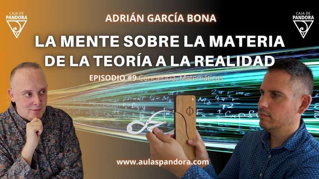 LA MENTE SOBRE LA MATERIA - DE LA TEORÍA A LA REALIDAD con Adrián García & Luis Palacios
