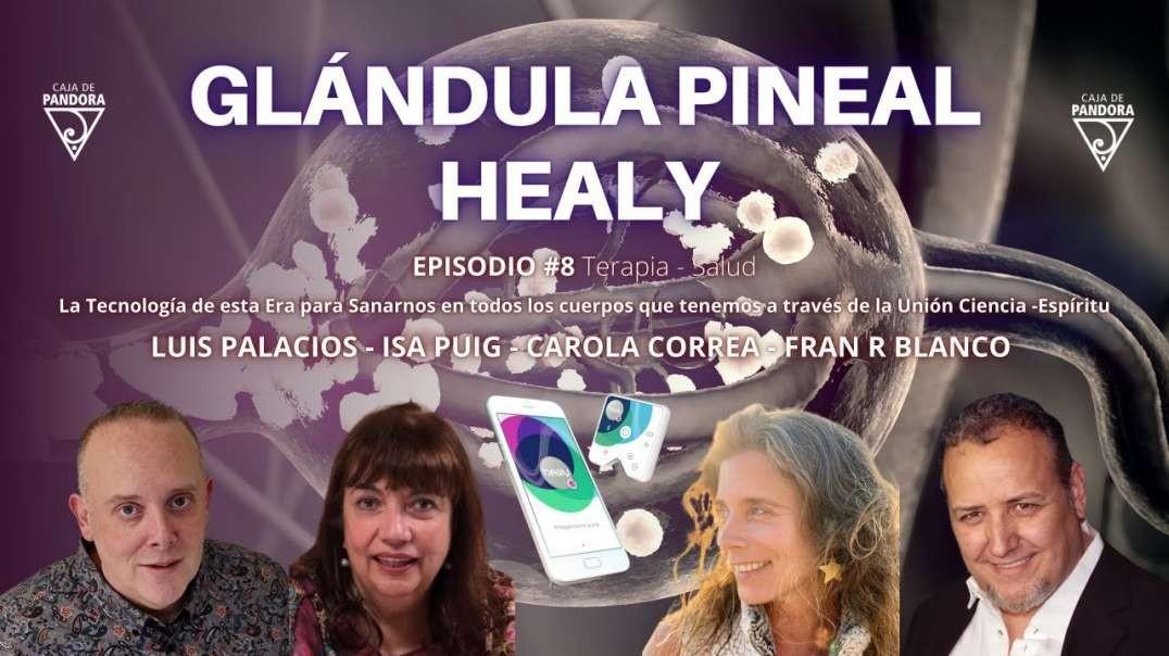 Glándula Pineal & Healy - La Tecnología de esta Era con Fran R Blanco, Carola Correa, Isa Puig