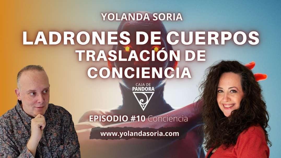 LADRONES DE CUERPOS - TRASLACIÓN DE CONCIENCIA con Yolanda Soria y Luis Palacios