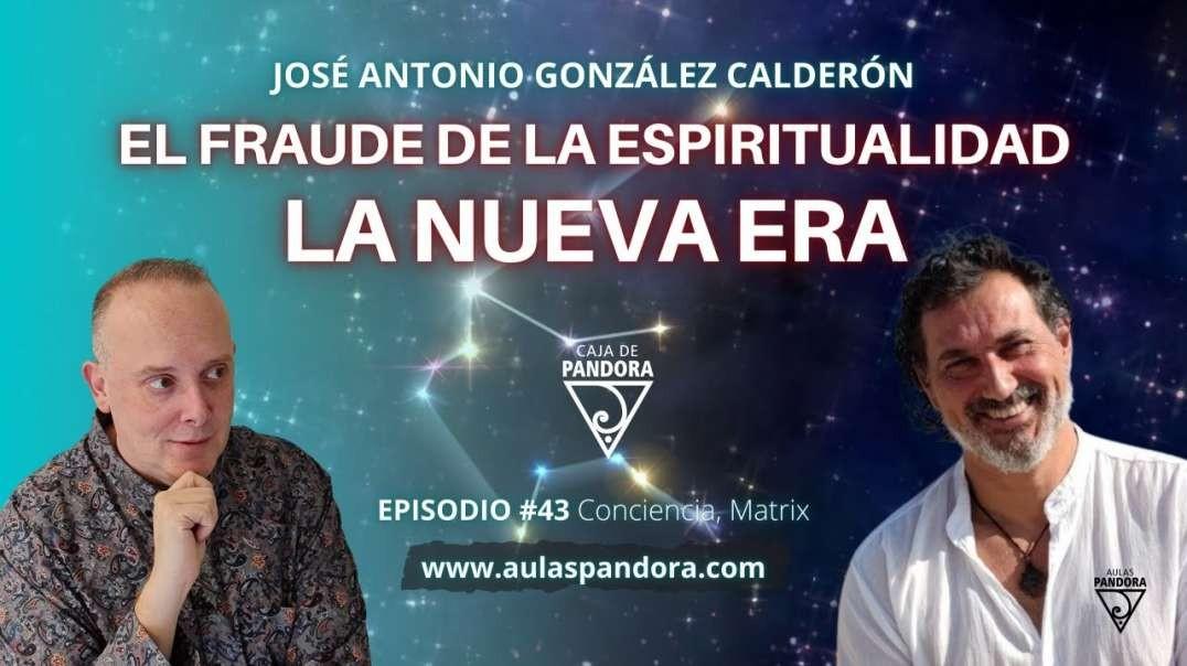 El Fraude de la Espiritualidad. La Nueva Era con José Antonio González Calderón & Luis