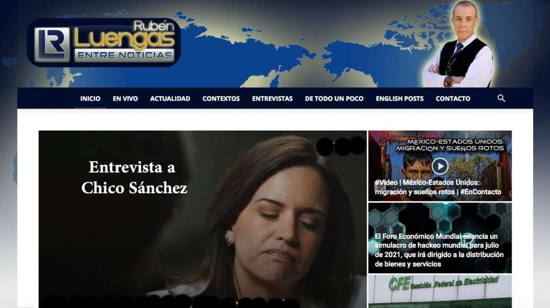 Entre Noticias - Entrevista a Chico Sánchez - Por Rubén Luengas