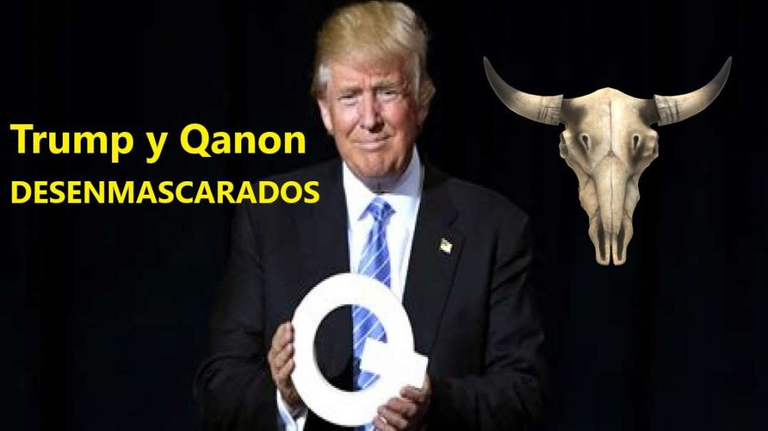 TRUMP Y QANON DESENMASCARADOS. EL FALSO MESIAS.