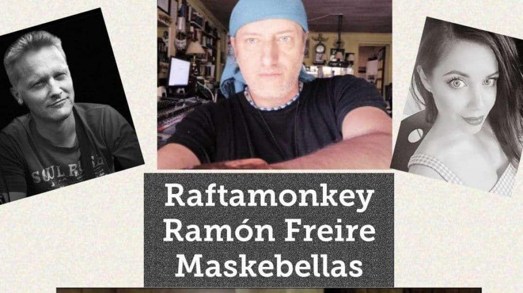 ⛔Entrevista a Ramon Freire con Karin Maskebellas y Raftamonkey
