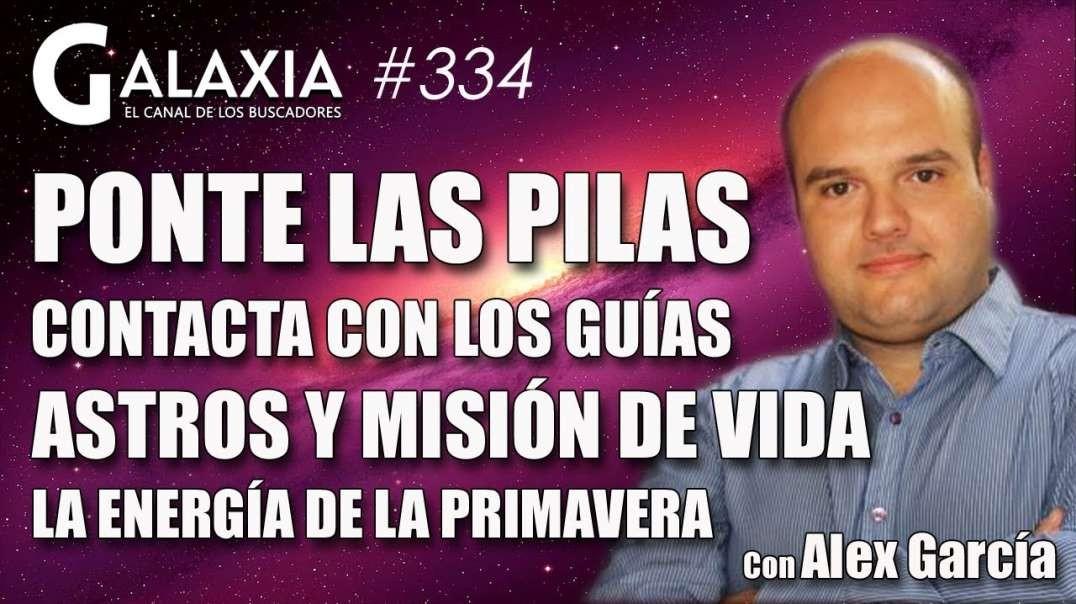 GALAXIA #334: Ponte las Pilas - Astros y Misión de Vida - Contacta con los Guías