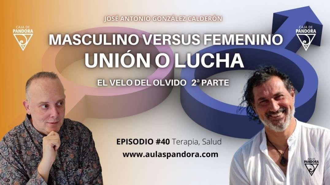 Masculino Versus Femenino. Unión o Lucha con José Antonio González Calderón