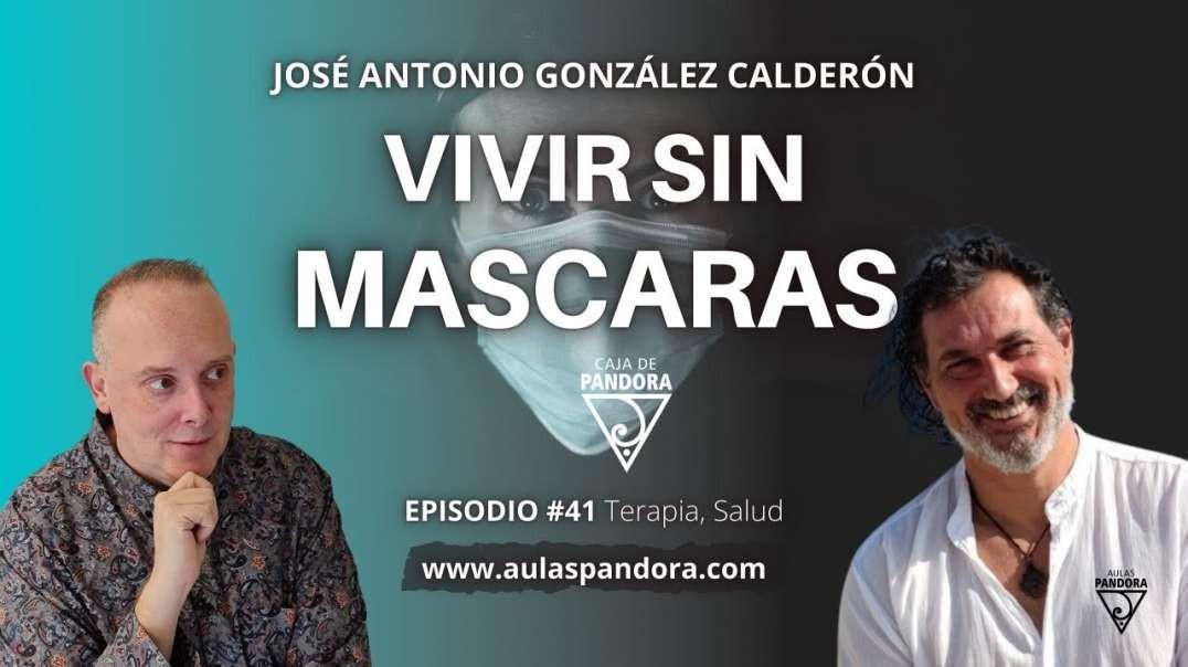 VIVIR SIN MASCARAS con José Antonio González Calderón & Luis