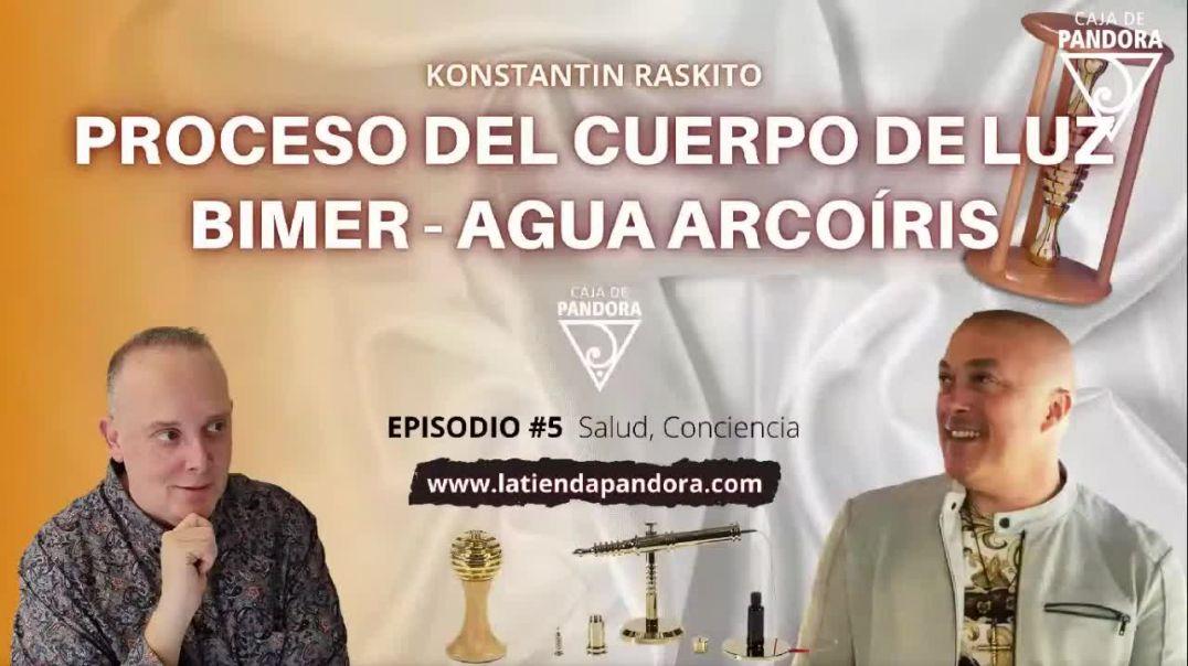 Proceso del Cuerpo de Luz, Bimer, Agua Arcoíris con Konstantin Raskito & Luis Palacios
