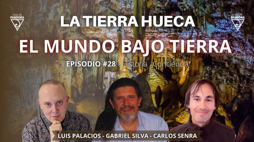 LA TIERRA HUECA  - El Mundo Bajo Tierra con Gabriel Silva, Carlos & Luis