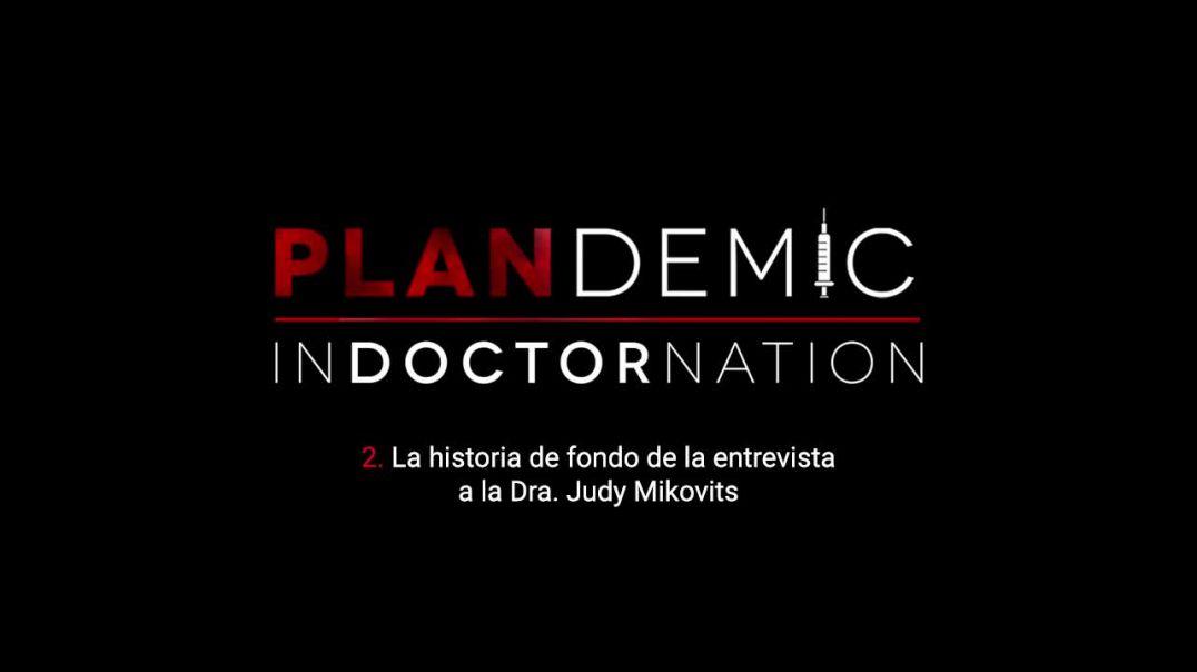 2 - La historia de fondo de la entrevista a la Dra Judy Mikovits