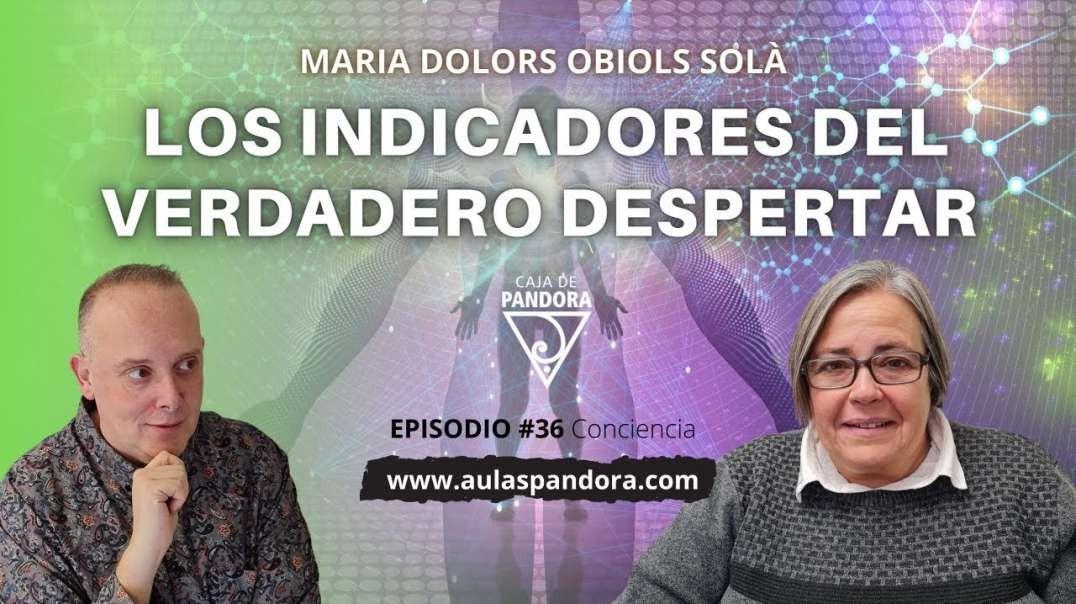 LOS INDICADORES DEL VERDADERO DESPERTAR con María Dolors Obiols Solà & Luis