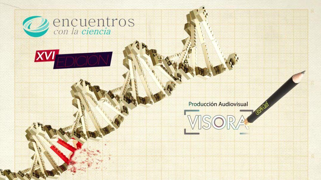 Encuentros CRISPR recorta, pega y colorea, ¿Dónde están los límites de la edición genética?_