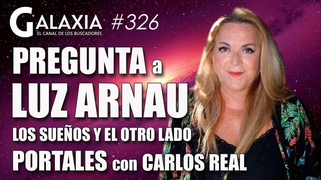 GALAXIA #326: Pregunta a LUZ ARNAU - Portales - Los Sueños y El Otro lado