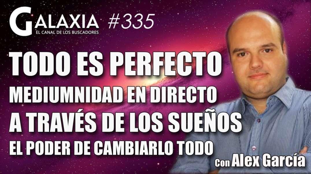 GALAXIA #335: Todo es PERFECTO - Mediumnidad en Directo - A Través de los Sueños