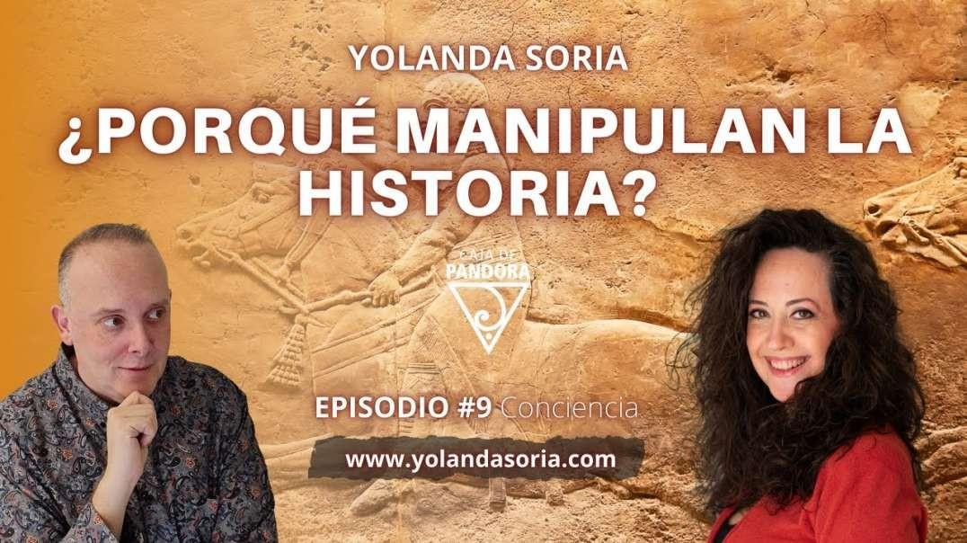 ¿PORQUÉ MANIPULAN LA HISTORIA? Y OTRAS PREGUNTAS… con Yolanda Soria y Luis Palacios