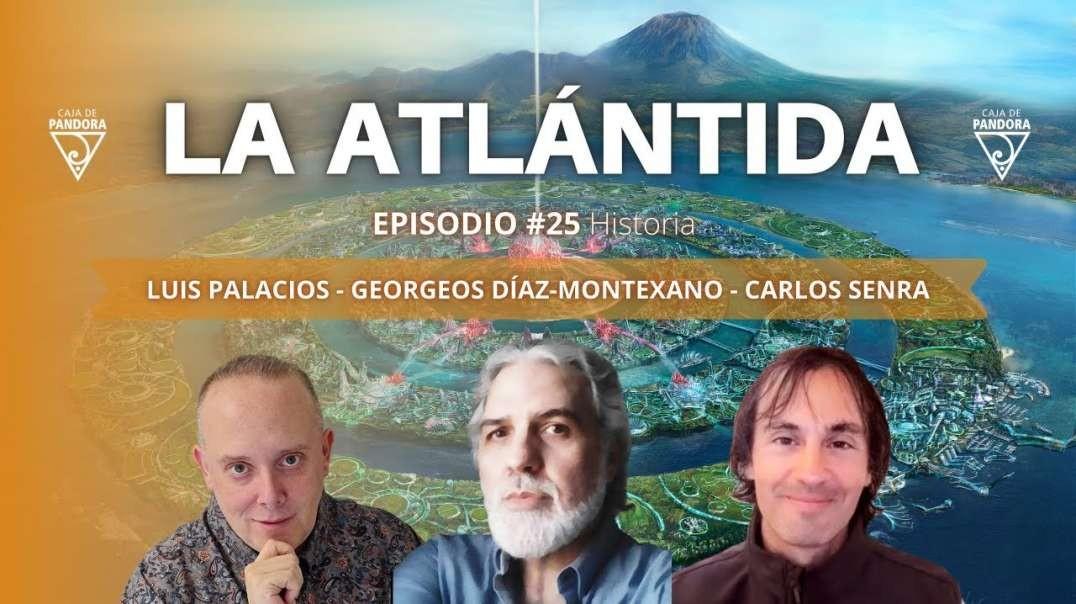 LA ATLÁNTIDA - Tertulia de plata con Georgeos Díaz-Montexano, Luis Palacios & Carlos Senra