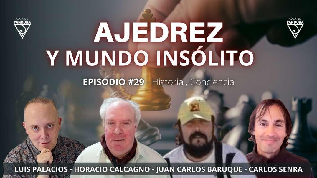 AJEDREZ Y MUNDO INSÓLITO Con Horacio Calcagno, Juan Carlos Baruque, Carlos y Luis