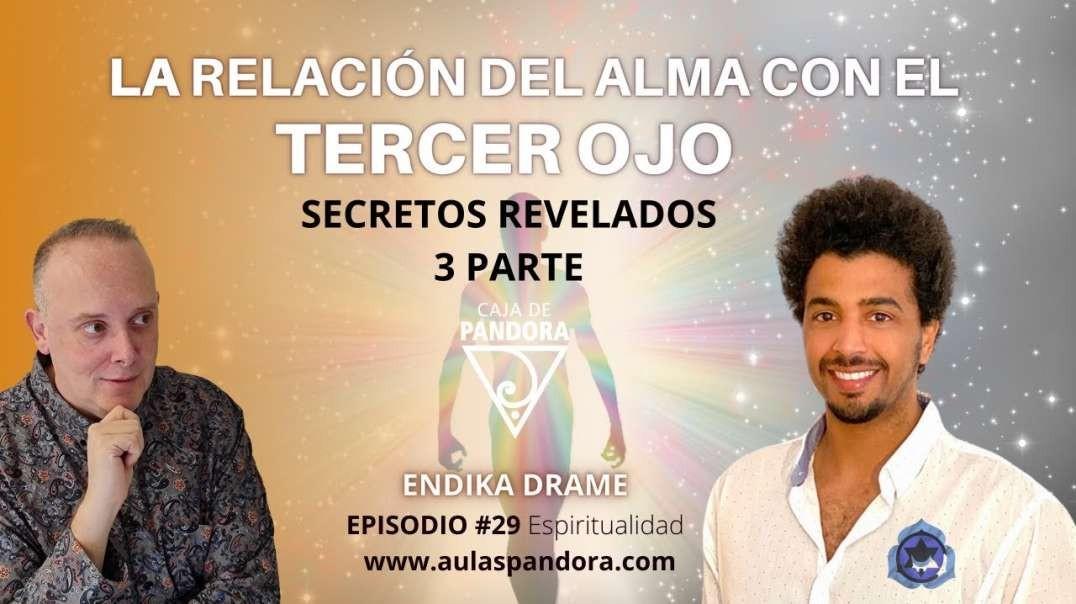 La Relación del Alma con el Tercer Ojo 3 Parte con Endika Drame & Luis
