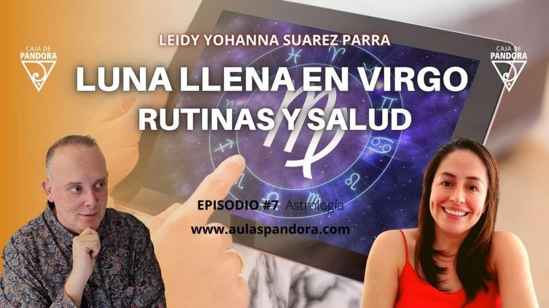 Luna Llena en Virgo: Rutinas y Salud con Leidy Suarez Parra & Luis Palacios