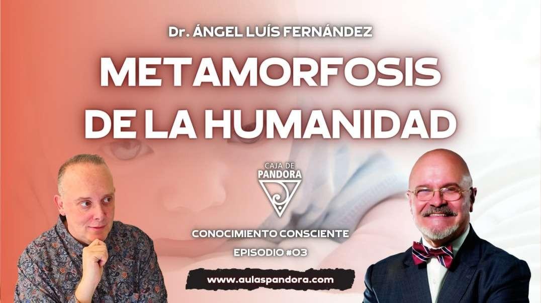 METAMORFOSIS DE LA HUMANIDAD con Dr