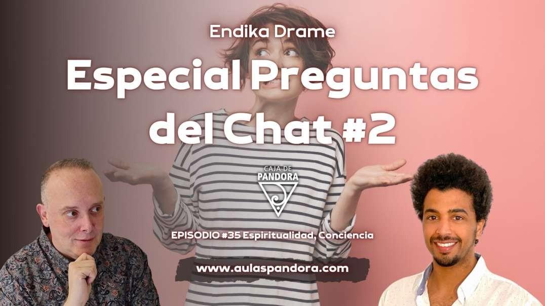 ESPECIAL PREGUNTAS DEL CHAT #2 con Endika Drame