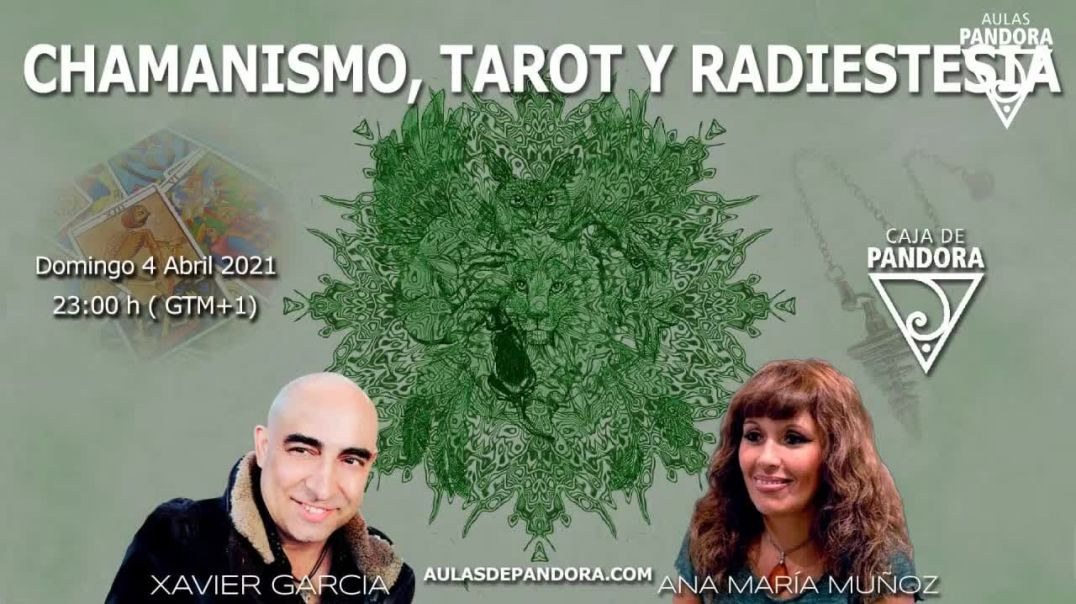CHAMANISMO, TAROT Y RADIOESTESIA CON ANA MUÑOZ Y XAVIER GARCIA  (CAP 1)