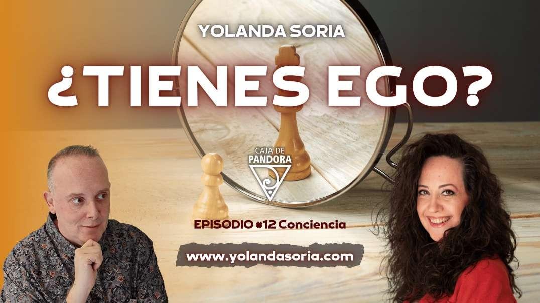 TIENES EGO - por Yolanda Soria