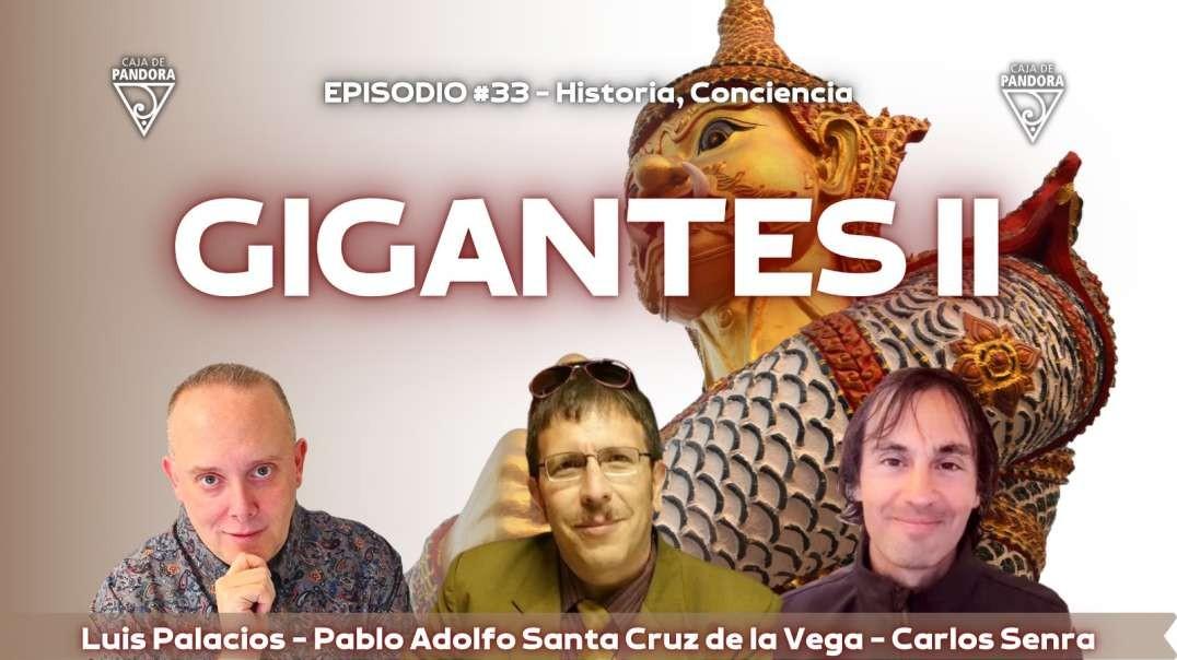 GIGANTES II con Carlos Senra y Pablo Adolfo Cruz de la Vega