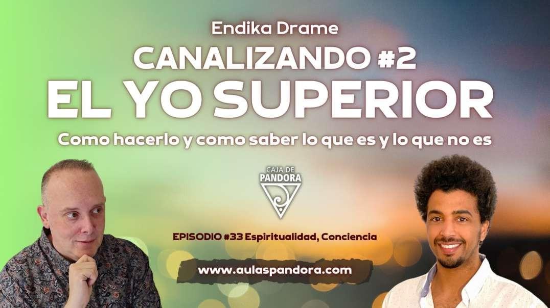 CANALIZANDO EL YO SUPERIOR PARTE 2 por Endika Drame