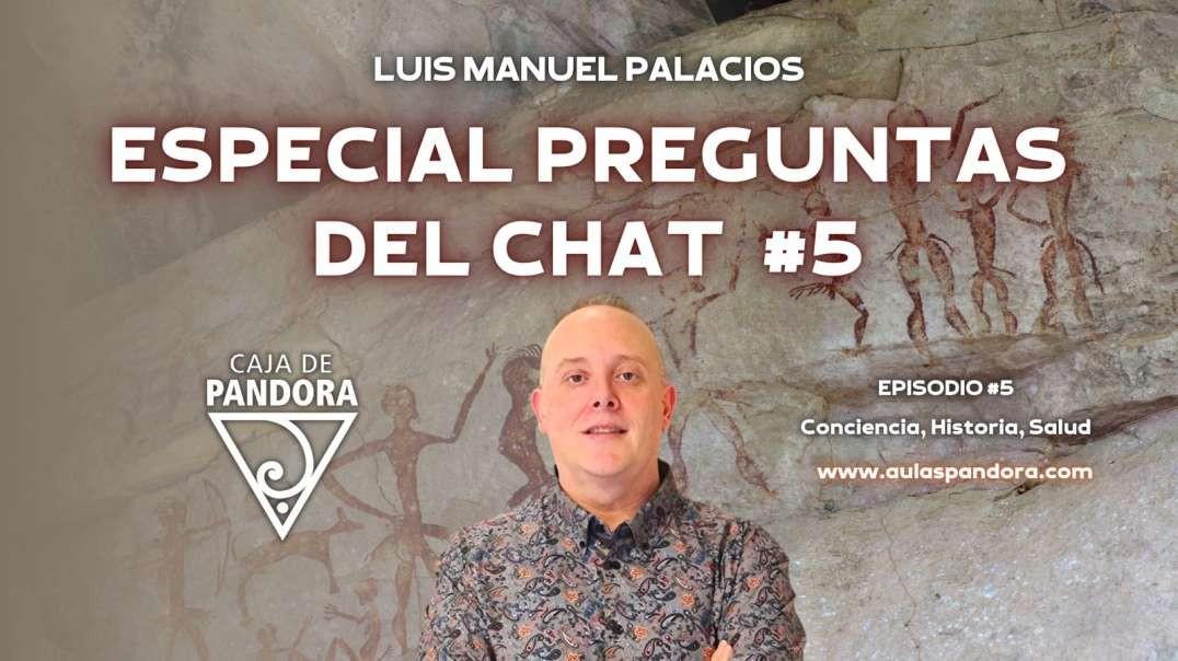 ESPECIAL PREGUNTAS DEL CHAT #5 con Luis Palacios (1)