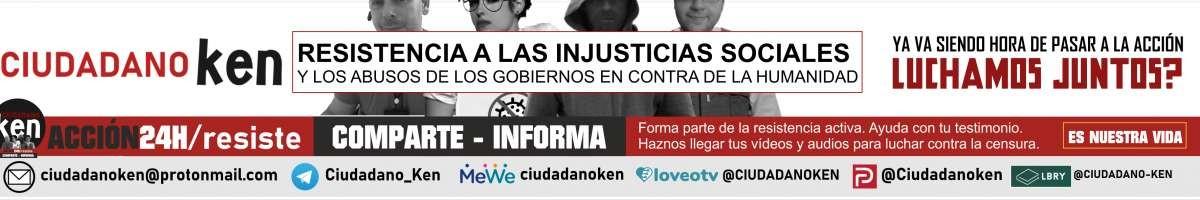 CIUDADANO KEN ACCIÓN24H/RESISTE-COMPARTE-INFORMA