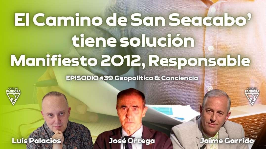 El Camino de San Seacabo' tiene solución. Manifiesto 2012, Responsable. Con Jaime Garrido y Jos