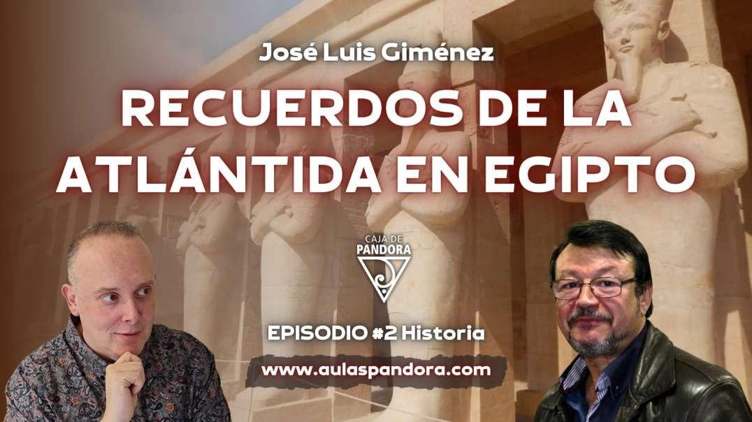 RECUERDOS DE LA ATLÁNTIDA EN EGIPTO con José Luis Giménez