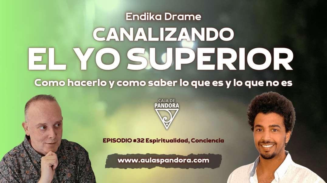 CANALIZANDO EL YO SUPERIOR con Endika Drame