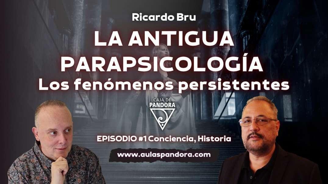 LA ANTIGUA PARAPSICOLOGÍA. LOS FENÓMENOS PERSISTENTES por Ricardo Bru