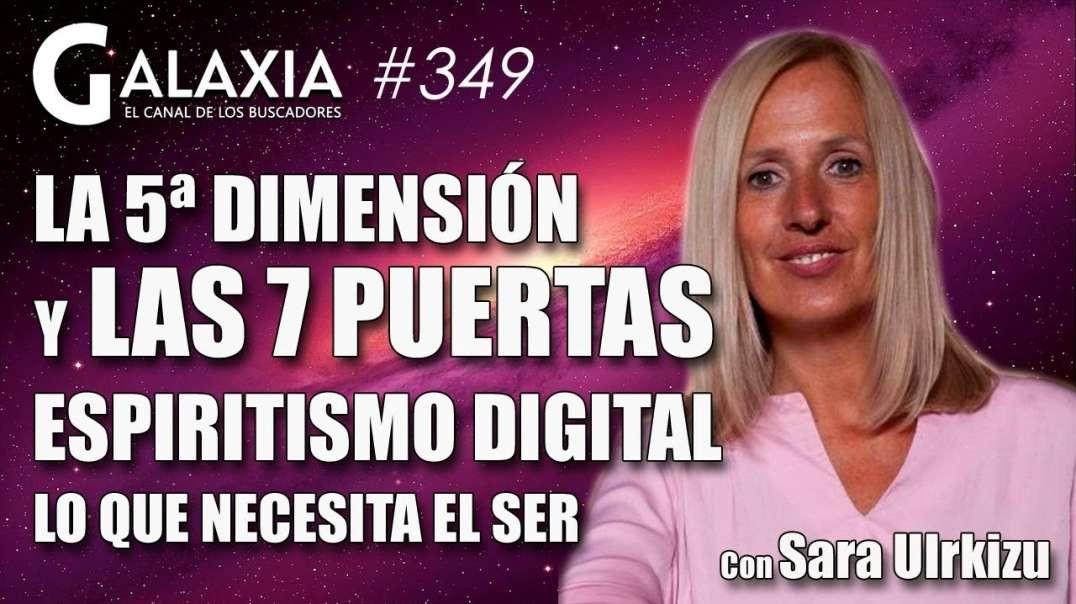 ? GALAXIA 349_ La 5D y las 7 Puertas - Espiritismo Digital - Lo que necesita el SER (1080p_30fps_H26