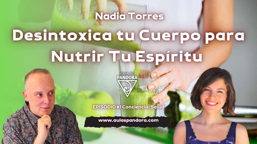 DESINTOXICA TU CUERPO PARA NUTRIR TU ESPÍRITU con Nadia Torres