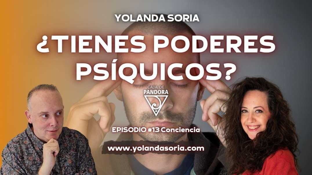 ¿TIENES PODER PSÍQUICOS? por Yolanda Soria