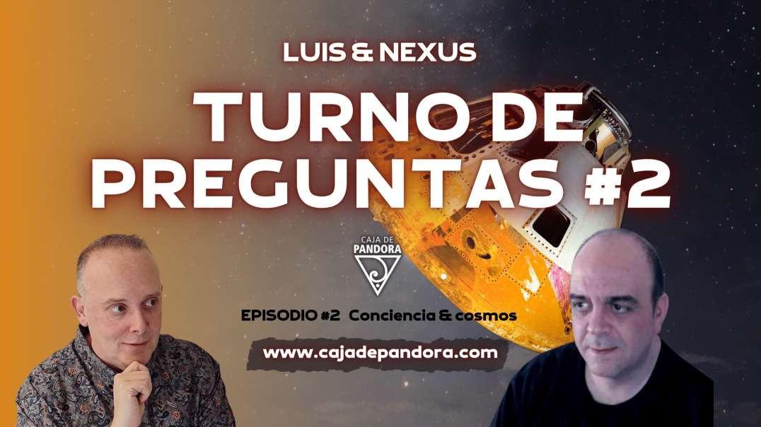 TURNO DE PREGUNTAS #2 con Nexus y Luis Palacios
