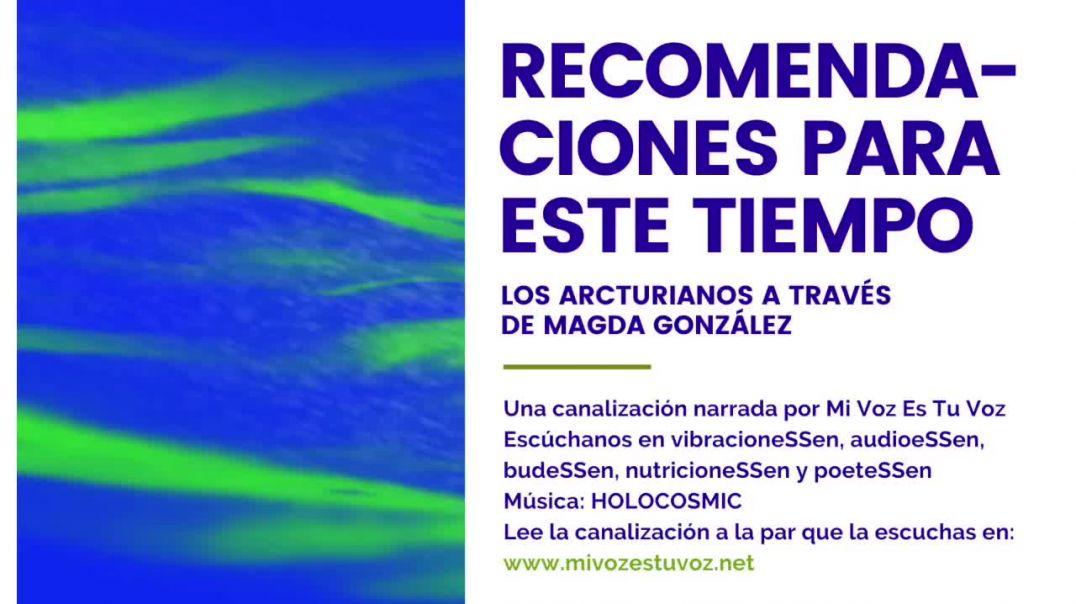 RECOMENDACIONES PARA ESTE TIEMPO | Los Arcturianos