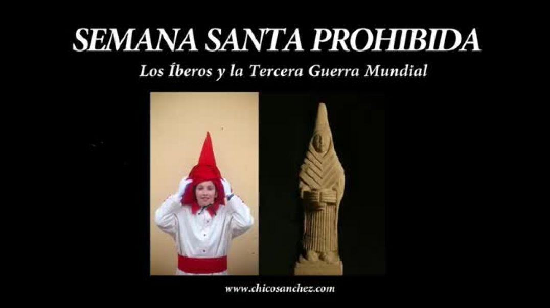 Semana Santa Prohibida - Los íberos y la tercera guerra mundial