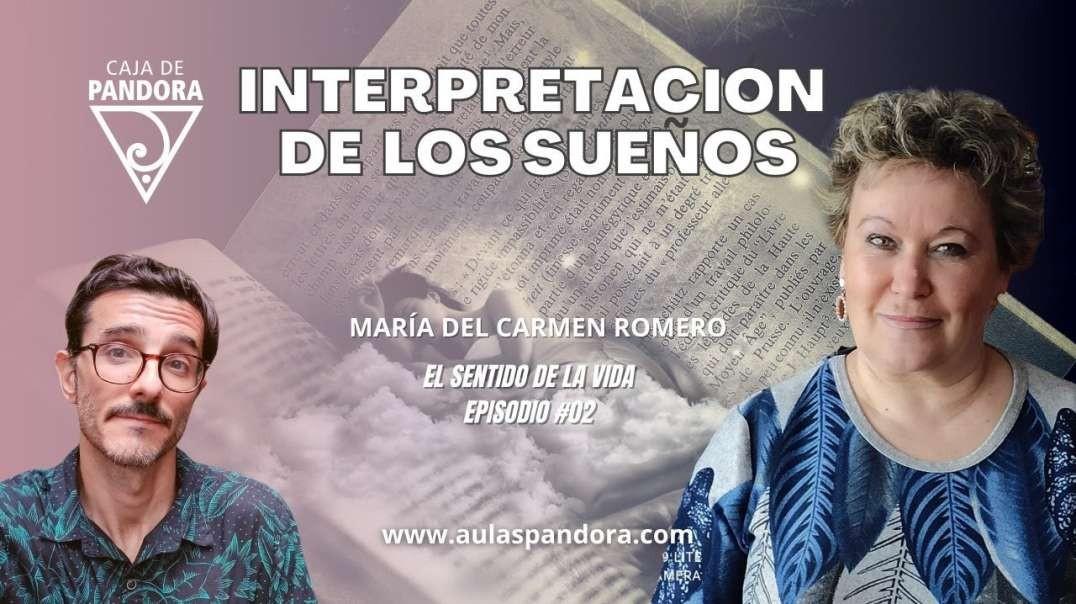 INTERPRETACIÓN DE LOS SUEÑOS - Maria del Carmen Romero ( EL SENTIDO DE LA VIDA #02 )
