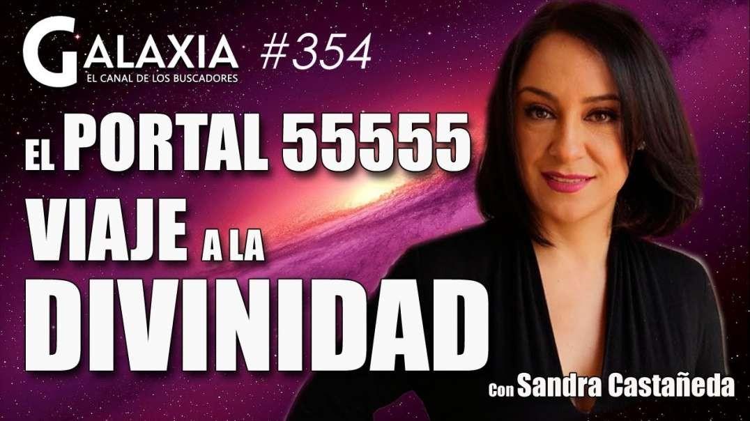 ? GALAXIA 354_ El Portal 55555 - Sanando a la Madre - Viaje a la Divinidad (1080p_30fps_H264-128kbit