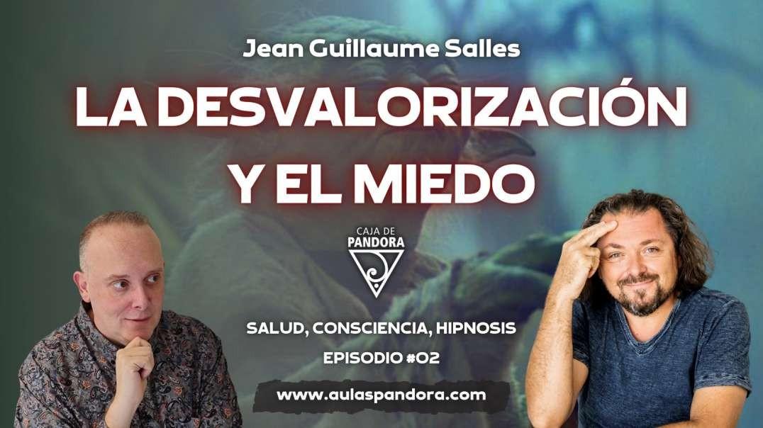LA DESVALORIZACIÓN Y EL MIEDO con Jean Guillaume Salles