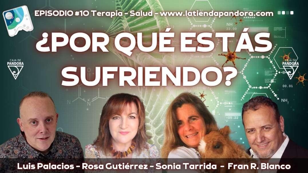 ¿POR QUÉ ESTÁS SUFRIENDO? con Fran. R. Blanco, Sonia Tarrida Veterinaria, Rosa Gutiérrez experta en