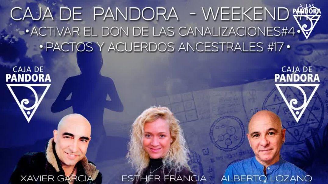 #CAJADEPANDORAWEEKEND 12 CON XAVIER GARCIA, ESTHER FRANCIA Y ALBERTO LOZANO