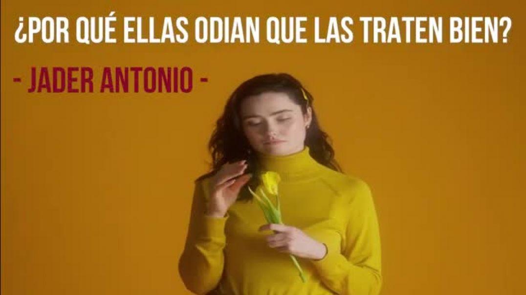 odian que las traten bien - jader antonio mgtow 3.0 en español la biologia de la pildora roja femina