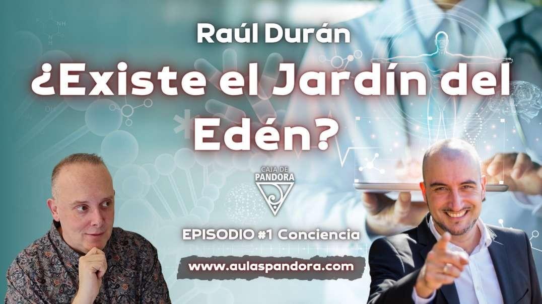 ¿Existe el Jardín del Edén con Raúl Durán