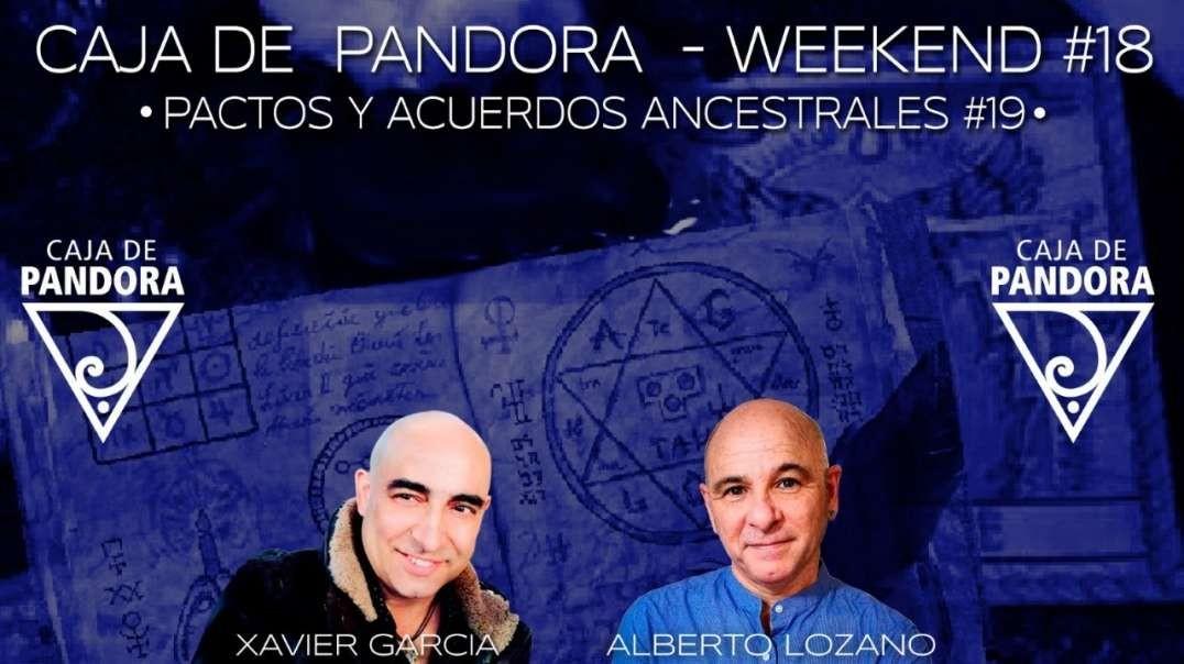 #CAJADEPANDORAWEEKEND #18 CON XAVIER GARCIA Y ALBERTO LOZANO