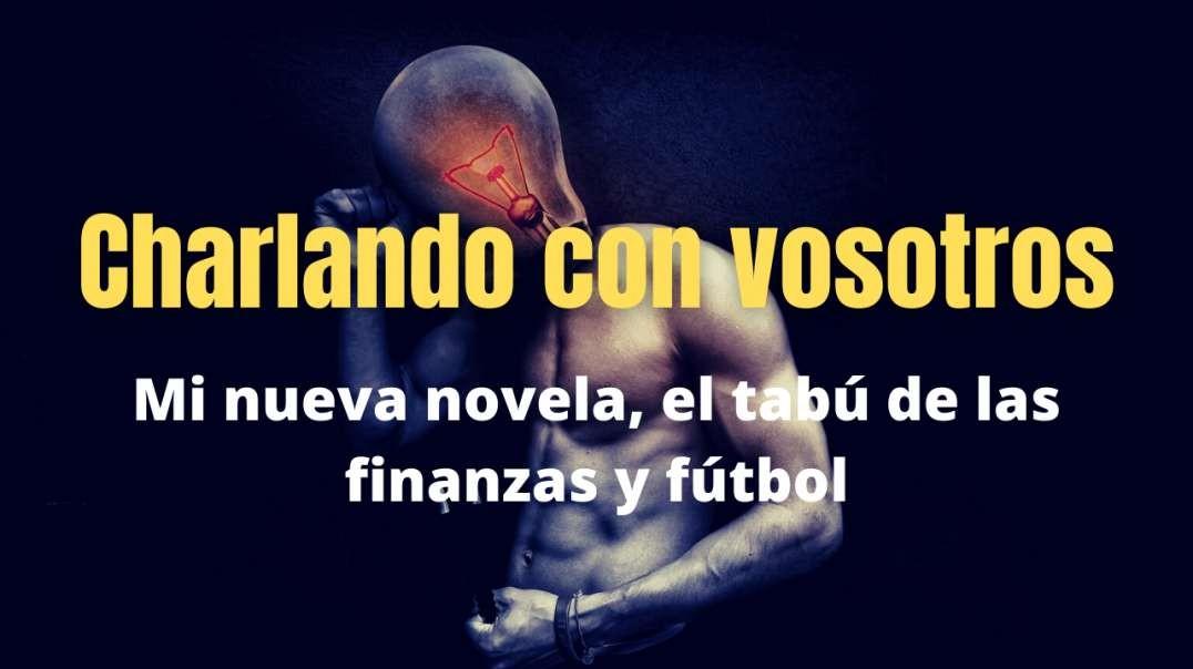 Mi nueva novela, el tabú de las finanzas y fútbol